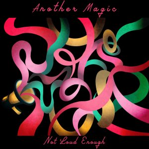 colorful twisted ribbons on a black background with album title Another Magic Not Loud Enough