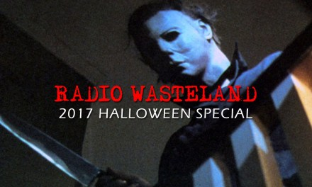 Radio Wasteland #37 The 2017 Halloween Special