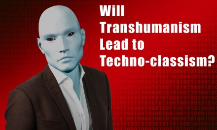 Will Transhumanism Lead to Techno Classism?