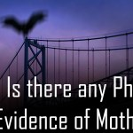 Is there any Physical Evidence of Mothman