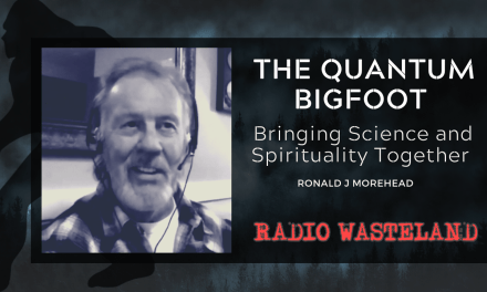 Ronald Morehead: The Quantum Bigfoot: Bringing Science and Spirituality Together