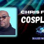 Cosplay with Chris Fury of Blerd's Eye View