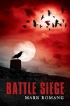 Battle Seige, book 3 by Mark Romang