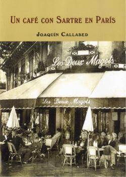 portada libro Un café con Sartre en París Joaquín Callabed