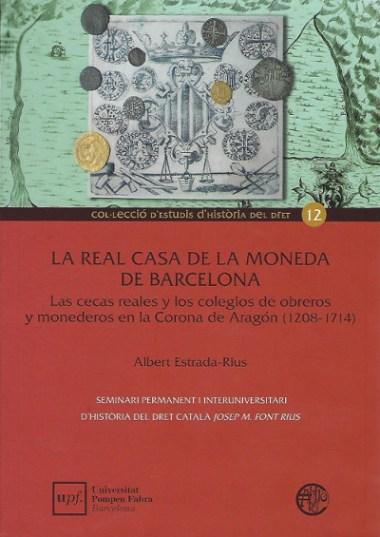 La Real Casa de la Moneda de Barcelona libro de Albert Estrada Rius