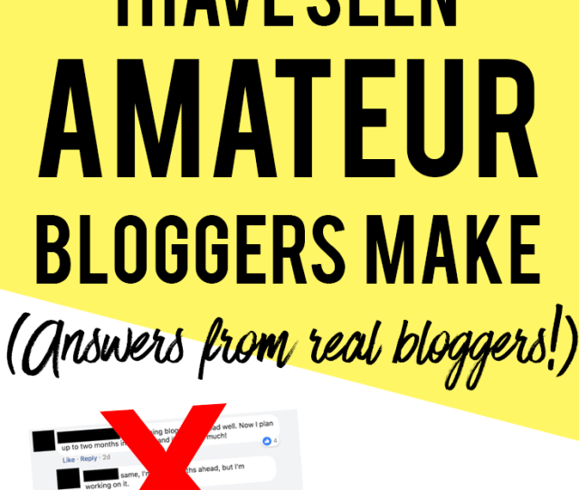 Blogging For Beginners Avoid These 11 Common Mistakes Amateur Bloggers Make Answers From Real