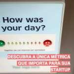 Descubra a única métrica que importa para sua Startup