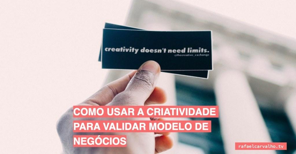 Como usar a criatividade para validar modelo de negócios