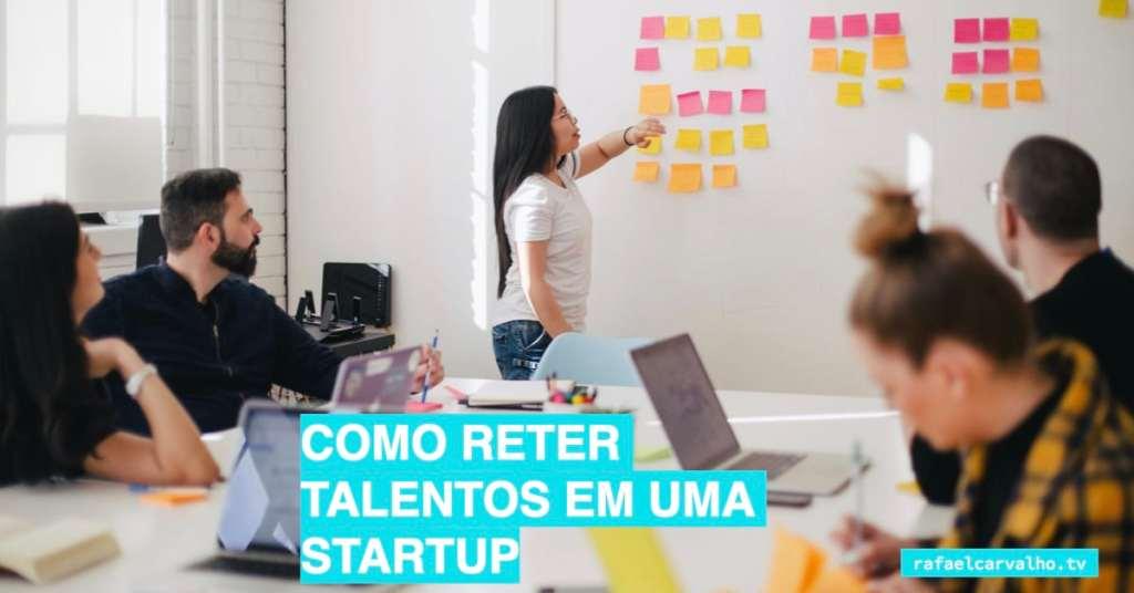 Como reter talentos em uma startup