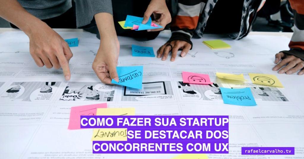 Como fazer sua startup se destacar dos concorrentes com UX