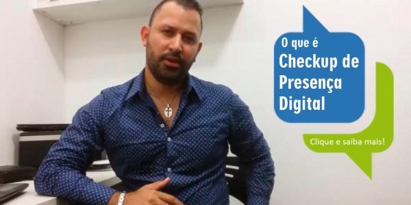 Checkup de Presença Digital, por Rafael Freire