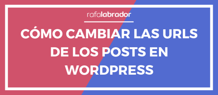 Cómo cambiar la URL de un post en WordPress