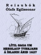 Lítil Saga um herhlaup Tyrkjans á Íslandi árið 1627.