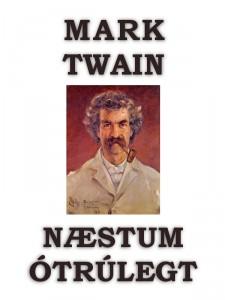 Næstum ótrúlegt - Mark Twain