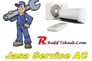Harga Jasa Service AC Rafif Teknik Update Terbaru 2020