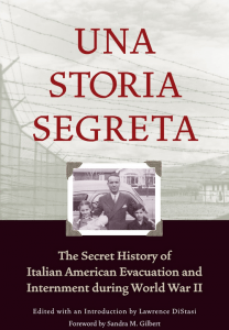"""Una Storia Segreta: The Secret History of Italian American Evacuation and Internment During World War II"" (2001, Heyday Books)"