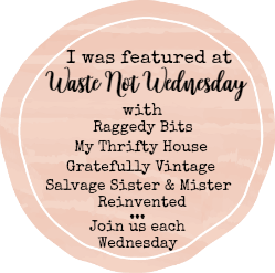 Join us each Wednesday for Waste Not Wednesday and share all your DIY and Craft Projects, Home Decor and yummy recipes | www.raggedy-bits.com | www.mythriftyhouse.com | www.smallhousehome.com | www.salvagesisterandmister.com | www.reinventedkb.com