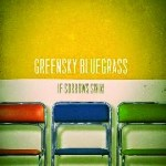GreenskyBluegrass-IfSorrowsSwim