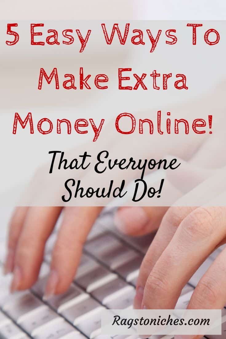 5 Easy Ways To Make Extra Money Online, (that Everyone Should Do)  Rags To Niche