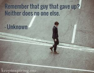 unknown-author-quotes-about-not-giving-up-staying-strong