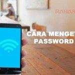 Cara Mengetahui Password Wifi Lewat HP Tanpa Repot