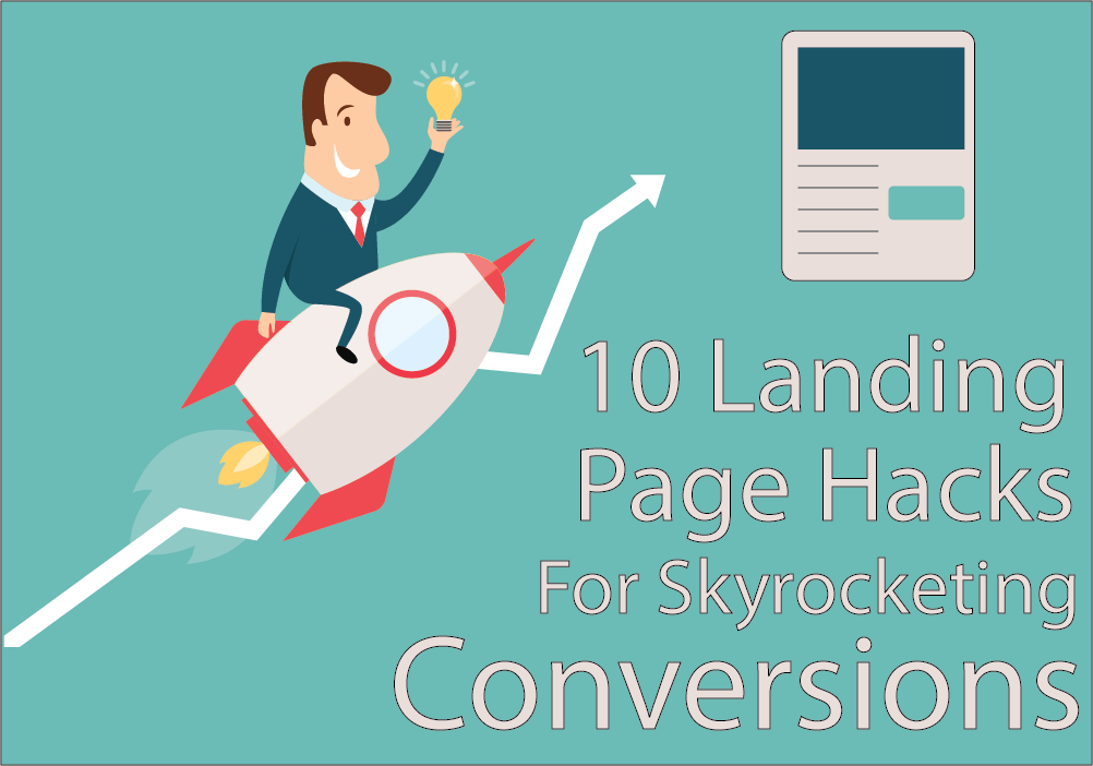 10 Landing Page Hacks That Will Skyrocket Your Conversions