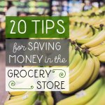 20 Tips for Saving Money in the Grocery Store