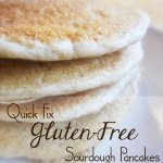 Quick Fix Gluten-Free Sourdough Pancakes