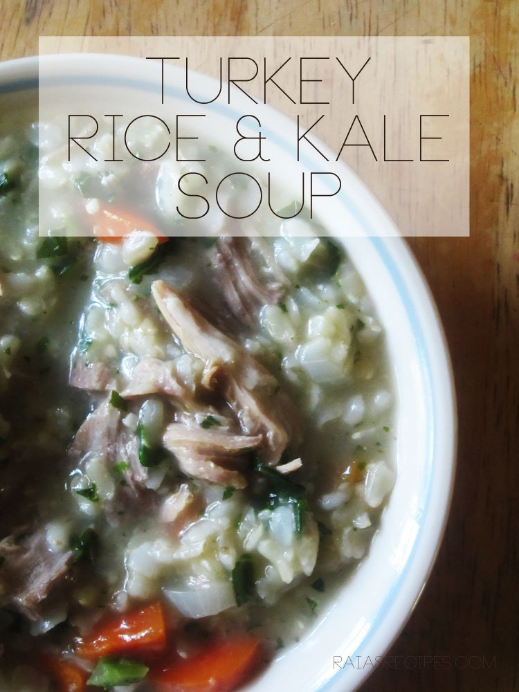 Turkey, Rice & Kale Soup | RaiasRecipes.com
