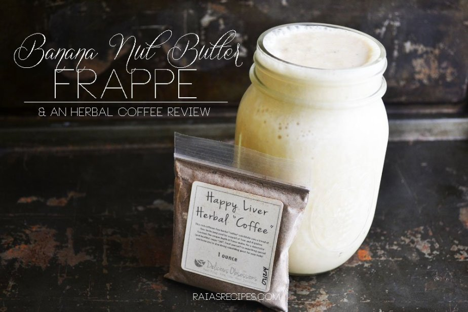 Banana Nut Butter Frappe & An Herbal Coffee Review | grain-free, gluten-free, dairy-free, refined sugar-free | RaiasRecipes.com