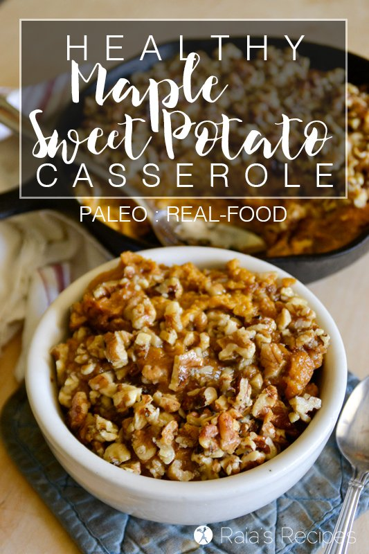 Give this paleo, refined sugar-free Healthy Maple Sweet Potato Casserole for your next holiday get-together! RaiasRecipes.com