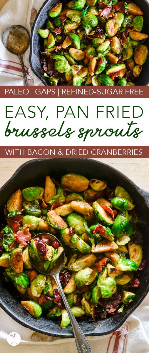 These Pan Fried Brussels Sprouts with Bacon & Dried Cranberries are an easy and delicious side your family will love!