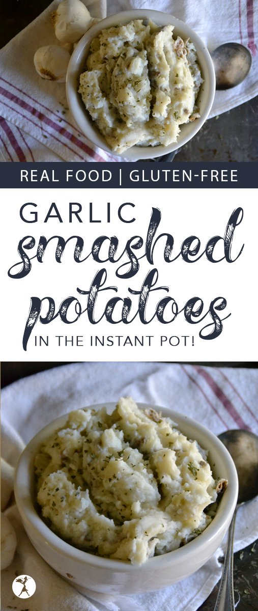 These Garlic Smashed Potatoes in the Instant Pot are an easy and delicious side dish for any meal. They're comforting, filling, and even nutritious! #glutenfree #realfood #potatoes #mashedpotatoes #instantpot #smashedpotatoes #sidedish