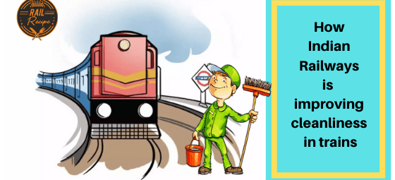 How Indian Railways is improving cleanliness in trains