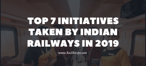 Top 7 Initiatives Taken by Indian Railways in 2019