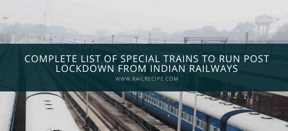 Complete List of Special Trains to Run Post Lockdown From Indian Railways