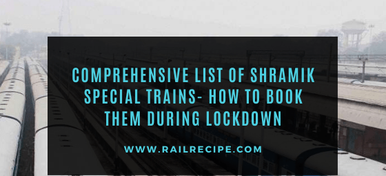 Comprehensive List of Shramik Special Trains & How to Book Them During Lockdown