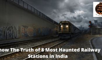 Know The Truth of 8 Most Haunted Railway Stations in India