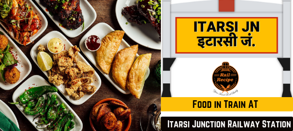 Famous Food Options At itarsi junction