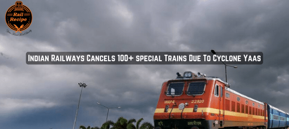 Indian Railways Cancels 100+ Covid-19 special Trains Due To Cyclone Yaas