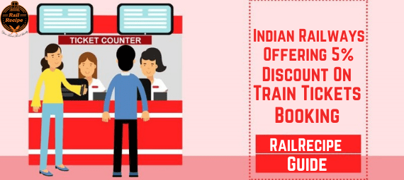 Indian Railways Offering 5% Discount On Train Tickets Booking