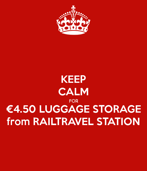 keep-calm-for-4-50-luggage-storage-from-railtravel-station