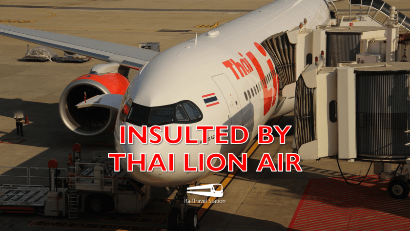 RailTravel Station INSULTED BY THAI LION AIR