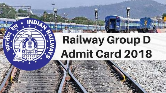 Railway Group D Admit Card 2018- RRB Group D Exam Date Out!