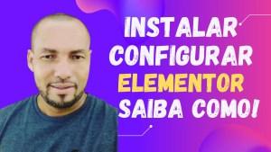 Read more about the article Como instalar e configurar o elementor no WordPress