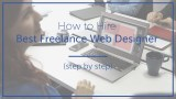 How to Hire Best Freelance Web Designer in 2018