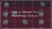 How to Secure Your WordPress Website (Comprehensive Guide)