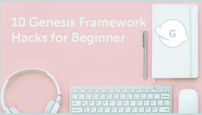 Genesis Framework Hacks for Beginner