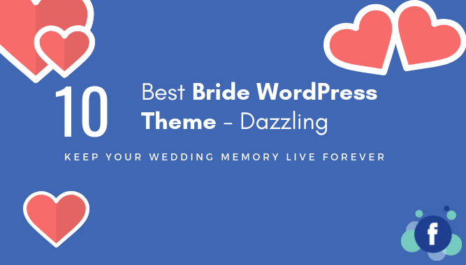 10 Dazzling Bride WordPress Theme for Wedding Planning Website