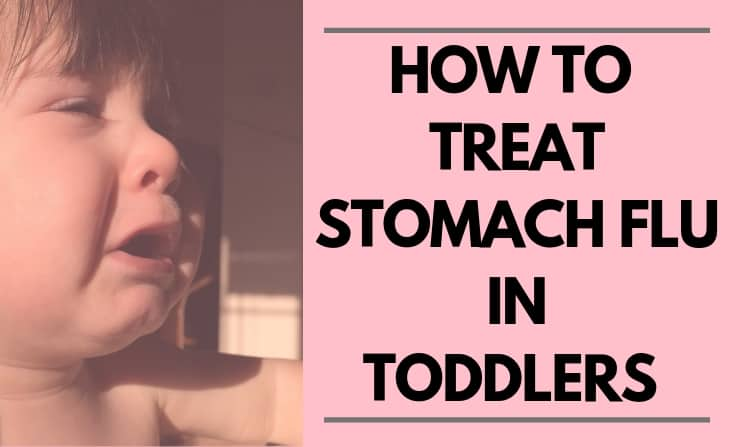 How to treat stomach flu in toddlers | Rainbow Desire